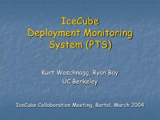 IceCube  Deployment Monitoring System (PTS)