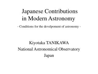 Japanese Contributions  in Modern Astronomy - Conditions for the develpoment of astronomy -