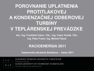 doc. Ing. Franti�ek Urban, CSc., Ing. ?ubor Ku?�k, CSc. Ing. Peter Fodor, Ing. Michal Fabu�