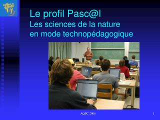 Le profil Pasc@l Les sciences de la nature en mode technopédagogique
