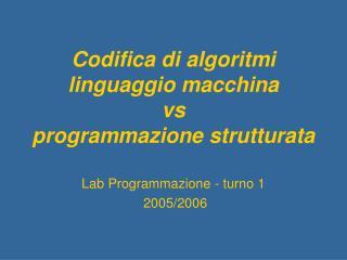 Codifica di algoritmi linguaggio macchina vs programmazione strutturata