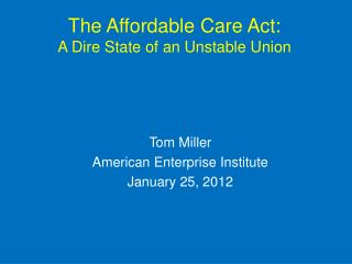 The Affordable Care Act: A Dire State of an Unstable Union