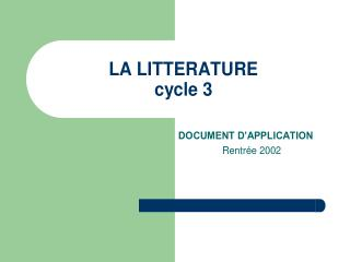 LITTERATURE SYNTHESE DU DOCUMENT D'APPLICATION DES PROGRAMMES SOMMAIRE