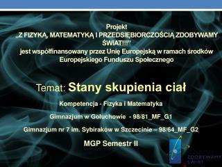 Temat: Stany skupienia ciał Kompetencja - Fizyka i Matematyka