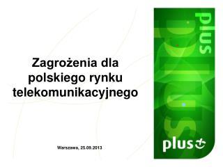 Zagrożenia dla polskiego rynku telekomunikacyjnego