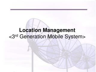 Location Management <3 rd  Generation Mobile System>