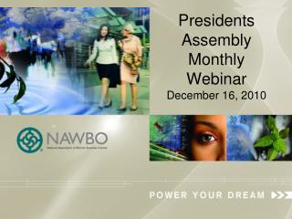 Presidents Assembly     Monthly Webinar December 16, 2010