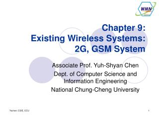 Chapter 9: Existing Wireless Systems: 2G, GSM System
