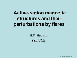 Active-region magnetic structures and their perturbations by flares