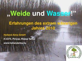 """"""" Weide und Wasser !"""""""