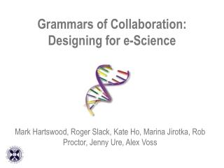 Grammars of Collaboration: Designing for e-Science
