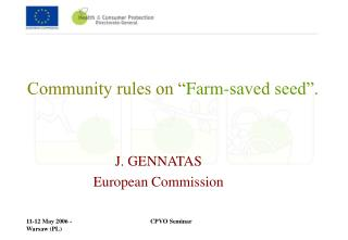 "Community rules on "" Farm-saved seed""."