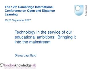 Technology in the service of our educational ambitions:  Bringing it into the mainstream