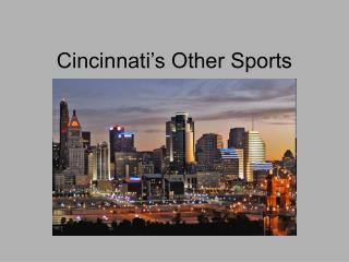 Cincinnati's Other Sports