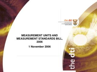 MEASUREMENT UNITS AND MEASUREMENT STANDARDS BILL, 2006 1 November 2006