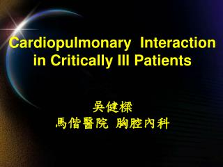 Cardiopulmonary  Interaction in Critically Ill Patients