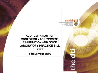 ACCREDITATION FOR CONFORMITY ASSESSMENT, CALIBRATION AND GOOD LABORATORY PRACTICE BILL, 2006