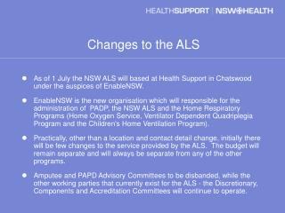 Changes to the ALS