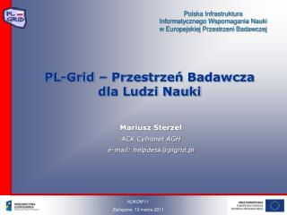 PL-Grid  –  Przestrzeń Badawcza dla Ludzi Nauki