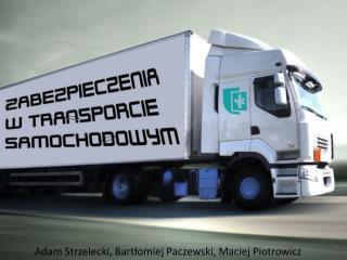 Adam Strzelecki, Bartłomiej Paczewski, Maciej Piotrowicz