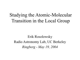 Studying the Atomic-Molecular Transition in the Local Group