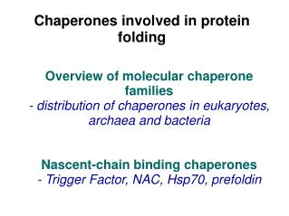 Chaperones involved in protein folding