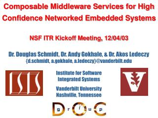 Composable Middleware Services for High Confidence Networked Embedded Systems  NSF ITR Kickoff Meeting, 12