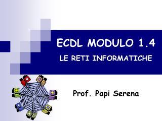 ECDL MODULO 1.4 LE RETI INFORMATICHE