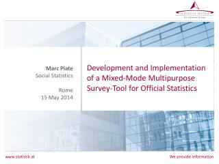 Development and Implementation of a Mixed-Mode Multipurpose Survey-Tool for Official Statistics