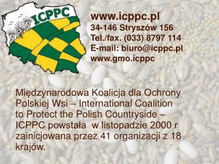 icppc.pl 34-146 Stryszów 156 Tel./fax. (033) 8797 114 E-mail: biuro@icppc.pl gmo.icppc