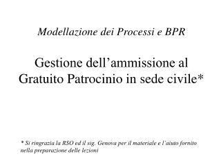 Modellazione dei Processi e BPR Gestione dell'ammissione al Gratuito Patrocinio in sede civile*