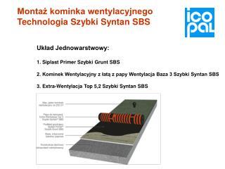 Montaż kominka wentylacyjnego Technologia Szybki Syntan SBS