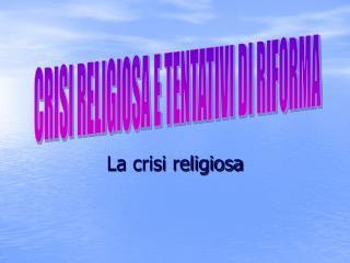 La crisi religiosa