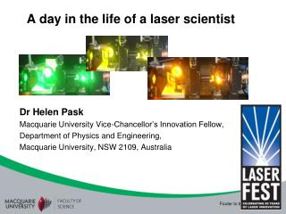 A day in the life of a laser scientist