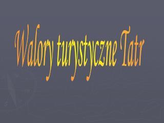 Walory turystyczne Tatr