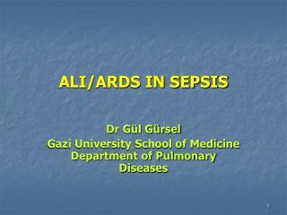 ALI/ARDS IN SEPSIS