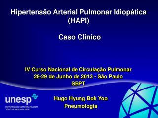 Hipertensão Arterial Pulmonar Idiopática (HAPI)  Caso Clínico