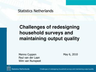 Challenges of redesigning household surveys and maintaining output quality