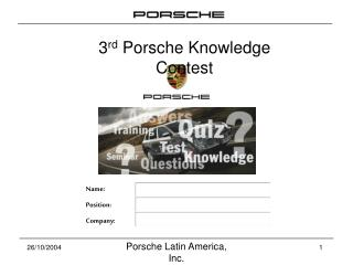 3 rd  Porsche Knowledge Contest