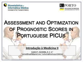 Assessment and Optimization of Prognostic  Scores in Portuguese  PICUs