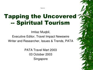 Tapping the Uncovered -- Spiritual Tourism