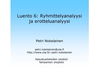 Luento 6: Ryhmittelyanalyysi  ja erotteluanalyysi