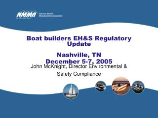 Boat builders EH&S Regulatory Update Nashville, TN December 5-7, 2005