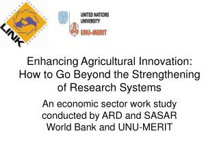 Enhancing Agricultural Innovation: How to Go Beyond the Strengthening of Research Systems