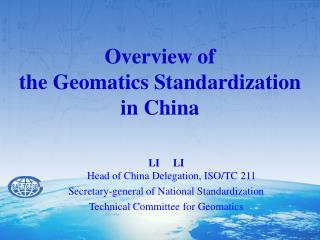 Overview of  the Geomatics Standardization  in China
