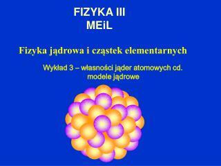 FIZYKA III MEiL