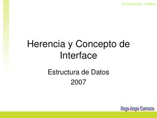 Herencia y Concepto de Interface