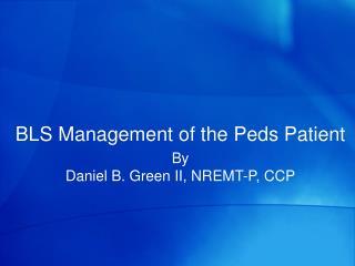 BLS Management of the Peds Patient