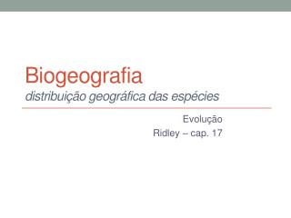 Biogeografia distribuição geográfica das espécies