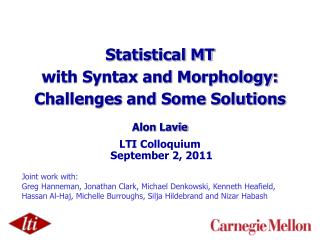 Statistical MT  with Syntax and Morphology: Challenges and Some Solutions